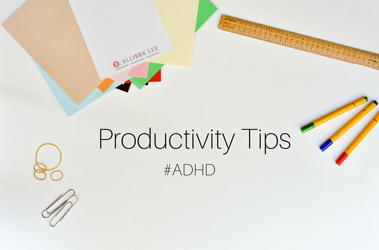 ADHD Productivity Tips