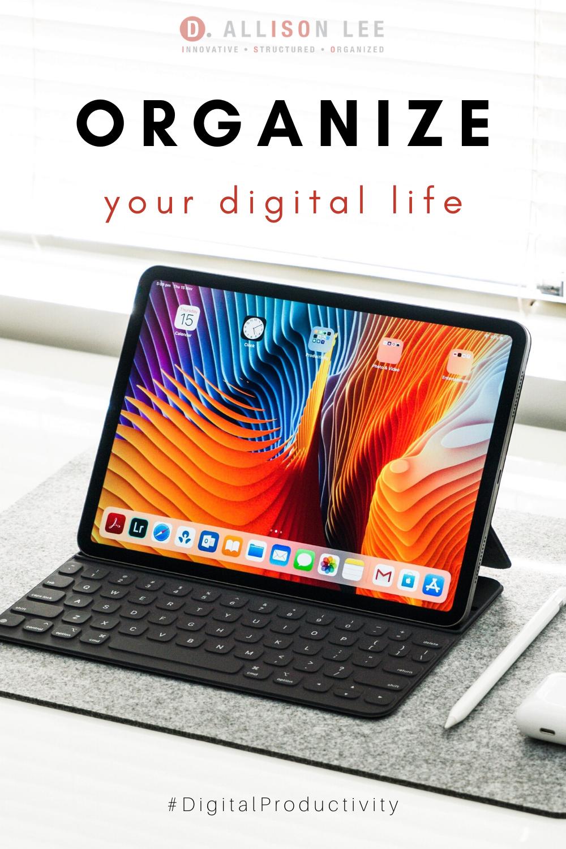 organize your digital life dallisonlee.com deb lee