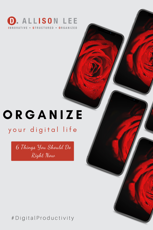 organize your digital life dallisonlee.com digital productivity
