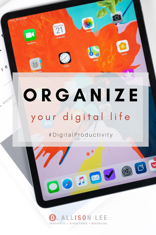 organize your digital life_dallisonlee.com